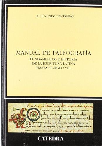 Manual de paleografía: Fundamentos e historia de la escritura latina hasta el siglo VIII (Historia. Serie Mayor) por Luis Núñez