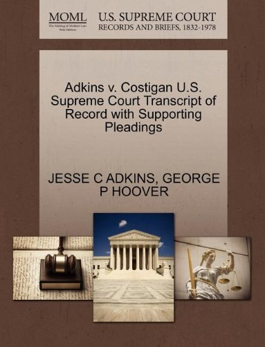 Adkins v. Costigan U.S. Supreme Court Transcript of Record with Supporting Pleadings