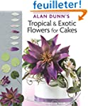 Alan Dunn's Tropical & Exotic Flowers...
