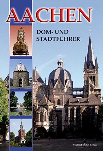 Aachen: Dom- und Stadtführer