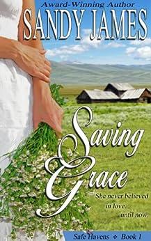 Saving Grace (Safe Havens Book 1) by [James, Sandy]