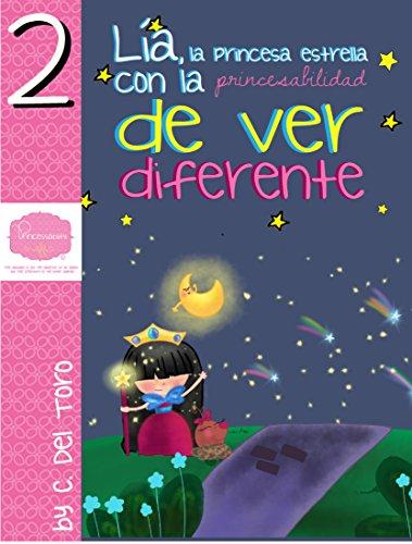 Lía la princesa estrella con la Princesabilidad de ver diferente  (Princesas Especiales nº 2)