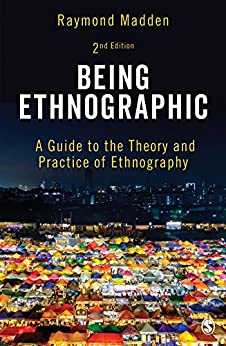 Being Ethnographic: A Guide to the Theory and Practice of Ethnography by [Madden, Raymond]