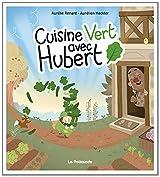 Cuisine vert avec Hubert