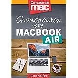 Chouchoutez votre MacBook Air (Les guides pratiques de Compétence Mac)