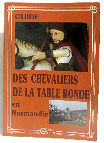 Guide des chevaliers de la Table Ronde en Normandie