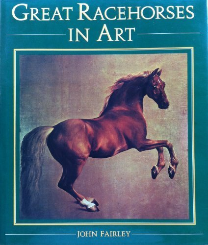 Great Racehorses in Art by John Fairley (1984-10-01)