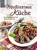 Mediterrane Küche: Interessant, gesund und abwechslungsreich - Elisabeth Bangert