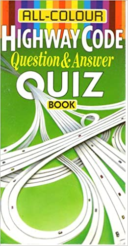 All Colour Highway Code Question and Answer Quiz Book