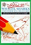 Image de Draw 50 Whales, Sharks and Other Creatures