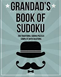 Grandad's Book Of Sudoku: 200 traditional sudoku puzzles in easy, medium and hard