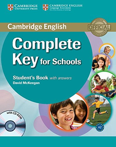 Cambridge English. Complete key for schools. Student's book. With answers. Per le Scuole superiori. Con CD-ROM. Con espansione online