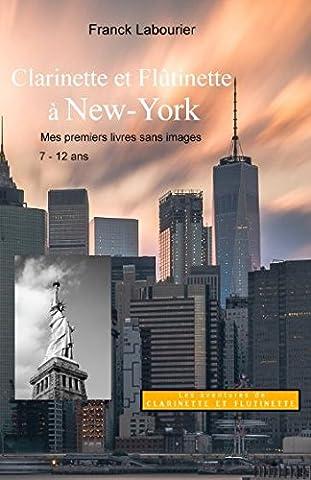 Clarinette et Flûtinette à New York: Une aventure de Clarinette et Flûtinette