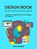 #6: Design Book for Non-Designers: Guidelines for Small Business Owners, Bloggers, and Marketers