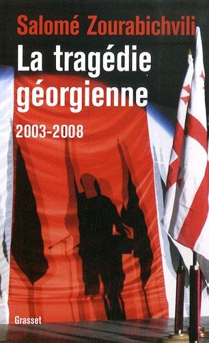 La tragédie géorgienne 2003-2008 : De la révolution des Roses à la guerre