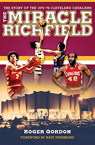 The Miracle of Richfield: The Story of the 1975–76 Cleveland Cavaliers (English Edition) por Roger Gordon