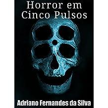 Horror em Cinco Pulsos (Portuguese Edition)