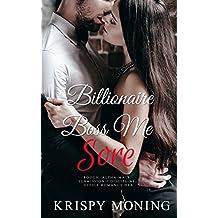 Billionaire Boss Me Sore: (Alpha Male, Submission/ Discipline, Office Romance, HEA) (Boss Me Too Book 3) (English Edition)
