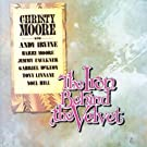 The Iron Behind the Velvet by Christy Moore