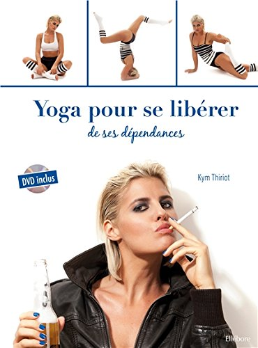 Yoga pour se libérer de ses dépendances - Livre + DVD