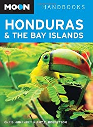 Moon Honduras and the Bay Islands (Moon Handbooks)