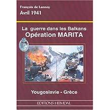 La guerre dans les Balkans: Opération Marita