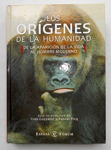 Los orígenes de la Humanidad. De la aparición de la vida al hombre moderno (Tomo I)