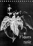 Fleurs noir (Tischkalender 2019 DIN A5 hoch): Fleurs Noir - ist ein künstlerischer Streifzug mit Kreidestift auf koloriertem, leinenstrukturiertem ... (Monatskalender, 14 Seiten ) (CALVENDO Kunst)