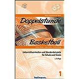 Doppelstunde Basketball: Unterrichtseinheiten und Stundenbeispiele für Schule und Verein (Doppelstunde Sport)