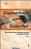 Produkt-Bild: Doppelstunde Basketball: Unterrichtseinheiten und Stundenbeispiele für Schule und Verein (Doppelstunde Sport)