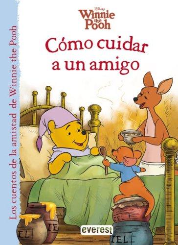 Winnie the Pooh. Cómo cuidar a un amigo (Los cuentos de la amistad de Winnie the Pooh)
