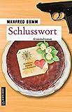 Schlusswort: Häberle tritt ab (Kriminalromane im GMEINER-Verlag) (Kommissar August Häberle)
