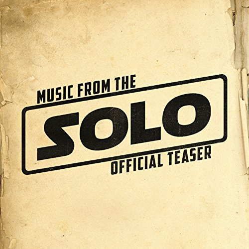 """Music from the """"Solo: A Star Wars Story"""" Teaser Trailer"""