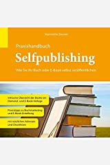 Praxishandbuch Selfpublishing: Wie Sie Ihr Buch oder E-Book selbst veröffentlichen Spiralbindung