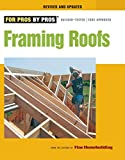 Framing Roofs, Revised and Updated (For Pros, by Pros)