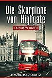 Die Skorpione von Highgate: London Krimi