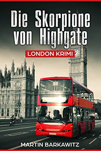 Die Skorpione von Highgate: London Krimi