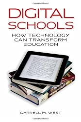 Digital Schools: How Technology Can Transform Education by Darrell M. West (2014-07-30)