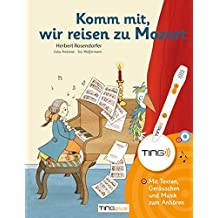 Komm mit, wir reisen zu Mozart: TING-Ausgabe - Mit Texten, Geräuschen und Musik zum Anhören