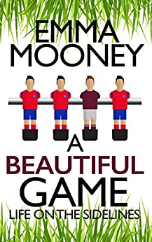 A Beautiful Game by [Mooney, Emma]