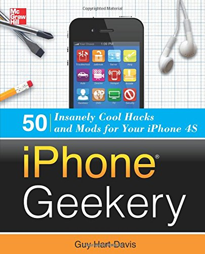 iPhone Geekery: 50 Insanely Cool Hacks and Mods for Your iPhone 4S Remote Sync