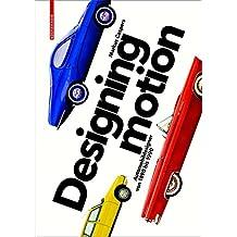 Designing Motion: Automobildesigner von 1890 bis 1990