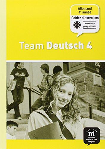 Allemand 4e année Palier 2 Team Deutsch 4 : Cahier d'exercices