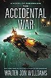 The Accidental War: A Novel (Praxis) - Walter Jon Williams