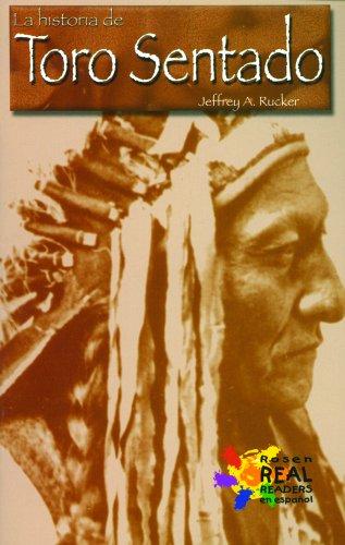 La historia de Toro Sentado / The Story of Sitting Bull (Buenas Letras Readers) por Jeffrey A. Rucker