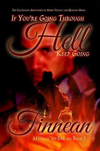 If You're Going Through Hell Keep Going: The Continuing Adventures of Mark Vincent and Quinton Mann (Mann of My Dreams Book 1)