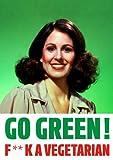 Go Green! Fuck A Vegetarian Rude Birthday Card by Dean Morris Cards