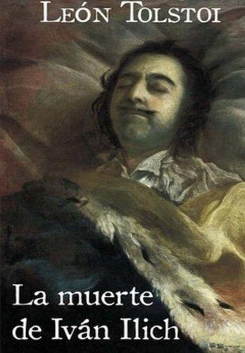 La Muerte de Ivan Ilich (Spanish Edition)