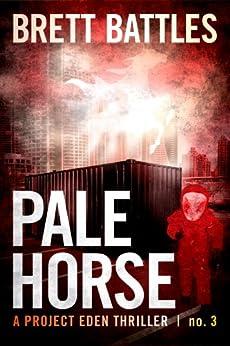 Pale Horse (A Project Eden Thriller Book 3) (English Edition) par [Battles, Brett]