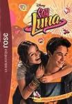 Soy Luna 03 - Amour ou amiti� ?